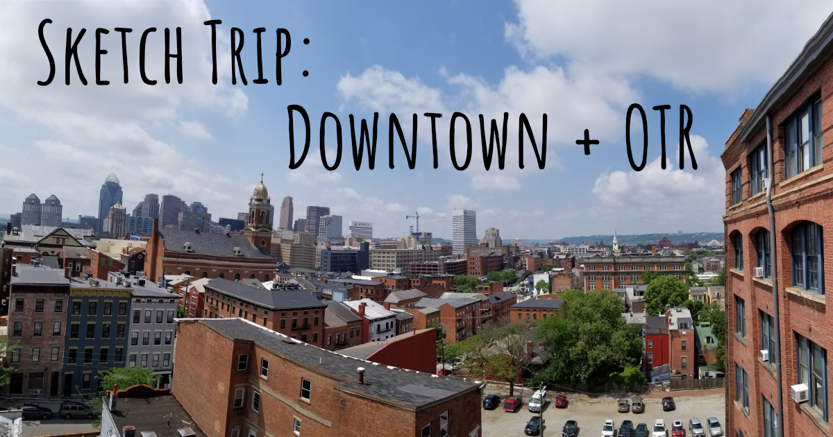 sketch trip downtown and over the rhine cincinnati ohio